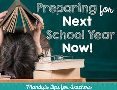 Preparing for Next School Year Now | Mandy's Tips for Teachers