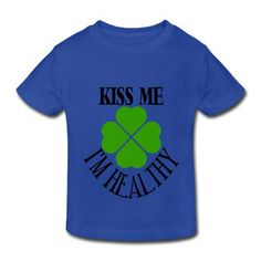 Kiss Me I'm Healthy Infants Shirts on Sale-Holidays & Occasions Kids & Babies shop from HICustom.net .24 hour service available.