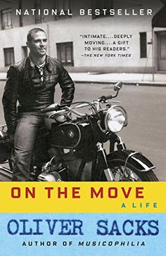 """When Oliver Sacks was twelve years old, a perceptive schoolmaster wrote: """"Sacks will go far, if he does not go too far. It is now abundantly clear that Sacks has never stopped going."""