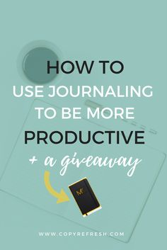 Want to know how to use journaling to be more productive? Here's some tips +plus a giveaway!