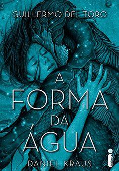 Divulgando | A forma da água, de Guillermo Del Toro