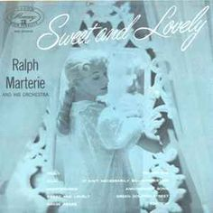 Ralph Marterie And His Orchestra - Sweet and Lovely (Vinyl, LP) at Discogs