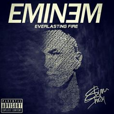 Eminem cover ~ by Joseph Bunton  #eminem #typography #cover #everlasting #fire
