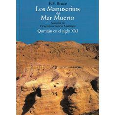 LOS MANUSCRITOS DEL MAR MUERTO F.F. Bruce.Apéndice de Florentino García Martinez. 2011, 190 Pags. 15 € http://www.hebraica.biz/tienda/product.php?id_product=117
