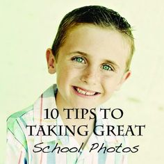 10 Tips to Taking Great School Photos