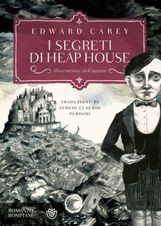 """Dec Heap House: The Iremonger Trilogy: Book One by Edward Carey. """"Fantastically creepy and strange.perfect for fans of Lemony Snicket, Neil Gaiman and Roald Dahl. Tim Burton, Roman Fantasy, Best Books Of 2014, Books To Read, My Books, Todays Reading, Thing 1, Books For Teens, Roald Dahl"""