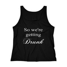 Excited to share this item from my shop: So We're Getting Drunk Relaxed Jersey Tank Top - Various Colors - Bachelorette Party Shirt, Bridal Shower Gift, Wedding Present Wedding Shower Gifts, Gift Wedding, Baby Shower Gifts, Bachelorette Party Shirts, Getting Drunk, Jeans And Sneakers, New Moms, Hooded Sweatshirts, Tank Man
