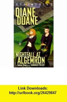 Nightfall at Algemron (Star*Drive Harbinger Trilogy, Vol. 3) (v. 3) (9780786915637) Diane Duane , ISBN-10: 0786915633  , ISBN-13: 978-0786915637 ,  , tutorials , pdf , ebook , torrent , downloads , rapidshare , filesonic , hotfile , megaupload , fileserve