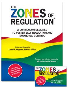 Socialthinking - The Zones of Regulation: A Curriculum Designed to Foster Self-Regulation and Emotional Control