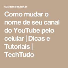 Como mudar o nome de seu canal do YouTube pelo celular | Dicas e Tutoriais | TechTudo