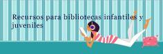 Recursos para Bibliotecas Infantiles y Juveniles