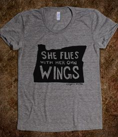 'She flies with her own wings'.... this is Oregon's state motto!  Wow!  t shirt