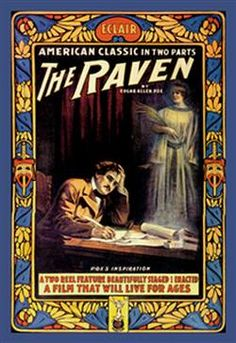 "The Raven by Edgar Allen Poe; ""A Two Reel Feature Beautifully Staged & Enacted. A Film That Will Live For Ages."""