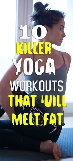 10 Killer Yoga Workouts to Help You Lose Weight #YOGA #HEALTH #FITNESS #workouts #fat #melt #abs #gym #zumba #weightloss