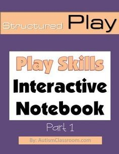 Wow! Special Education & Autism Interactive Notebook – Play Skills (Part 1). This interactive notebook is for students with autism and related social skills needs. These activities are meant to be worked on prior to the play period to build vocabulary and skills related to play. #autism #socialskills #playskills #play #autismclassroom $