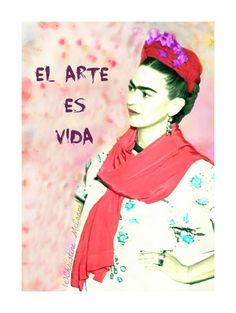 Hey, I found this really awesome Etsy listing at https://www.etsy.com/listing/183533288/frida-kahlo-quote-art-is-life