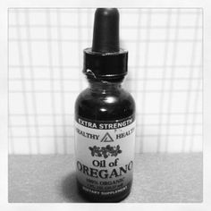 Oil of Oregano: Take 3-4 drops in 6 oz. of water 2 times per day. Helps when you're sick!