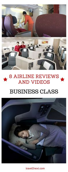 Business Class – 8 airline reviews and videos. If you have to fly then booking a business class seat is the way to go.