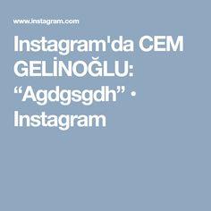 "Instagram'da CEM GELİNOĞLU: ""Agdgsgdh"" • Instagram"