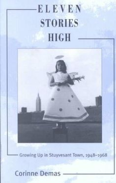 Eleven Stories High: Growing Up in Stuyvesant Town, 1948-1968