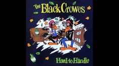 The Black Crowes - Hard to Handle