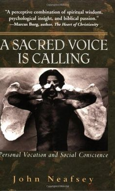 A Sacred Voice Is Calling: Personal Vocation And Social Conscience by John Neafsey http://www.amazon.com/dp/1570756457/ref=cm_sw_r_pi_dp_Gaslvb112YCJ6