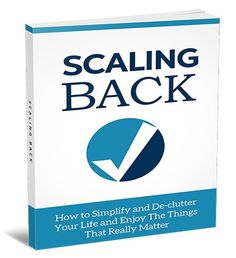 Scaling Back  Discover How To Simplify and De-clutter Your Life And Enjoy The Things That Really Matter  You'll Find Out How To Finally Take Control of Your Life Reduce Stress And Reach Your Goals  eBook Website Checklist Resource Cheat Sheet Mindmap Lead Magnet & Optin Page Swipes & 10 Articles  Join me and you too can have access to 100  products to sell giveaway or study every month.  Best Internet Marketing Membership Site Online $$$ Get your first month at half price. $$$ You get…
