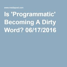 Is 'Programmatic' Becoming A Dirty Word? How To Become, Marketing, Words, Music, Free, Ideas, Musica, Musik, Muziek