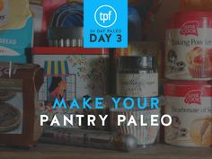 30 Day Paleo: Day Three – Clean Out Your Kitchen and Make Your Paleo Pantry