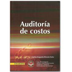 Auditoría de costos  – Carlos Augusto Rincón Soto – Universidad Libre Seccional Cali  http://www.librosyeditores.com/tiendalemoine/3202-auditoria-de-costos.html  Editores y distribuidores