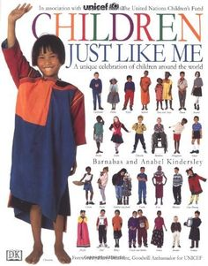 Children Just Like Me: A Unique Celebration of Children Around the World by Anabel Kindersley. $15.02. Author: Barnabas Kindersley. 80 pages. Publisher: DK CHILDREN (September 9, 1995). Publication: September 9, 1995