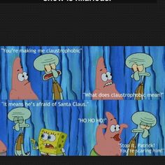 Oh Patrick, you funny star fish.