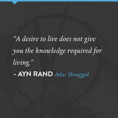 A quote from Atlas Shrugged by Ayn Rand.
