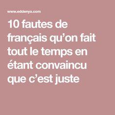 10 fautes de français qu'on fait tout le temps en étant convaincu que c'est juste