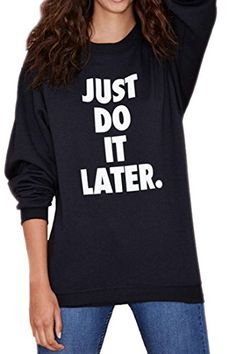 Agatha Garcia Women Long Sleeves Just Do It Later Black Sweatshirt Agatha Garcia Women's Hoodies/Sweatshirts http://smile.amazon.com/dp/B00QT3TYIG/ref=cm_sw_r_pi_dp_wi31ub0V1CZVZ