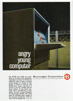 """1963 Magazine Advertisement  """"Angry Young Computer""""  Burroughs Corporation  USA"""
