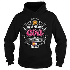 036-JUST A NEW MEXICO GIRL IN A COLORADO WORLD T-Shirts, Hoodies (39.95$ ==► Order Here!)