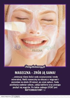 pl - serwis bardziej kreatywny - DOMOWY TR… na Stylowi. Diy Beauty, Beauty Hacks, Ugly Faces, Diy Spa, Simple Life Hacks, Natural Cosmetics, How To Apply Makeup, Face Care, Healthy Skin