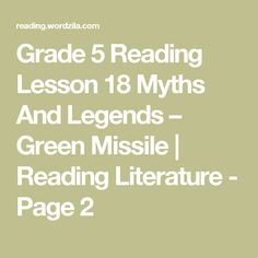 Grade 5 Reading Lesson 18 Myths And Legends – Green Missile | Reading Literature - Page 2