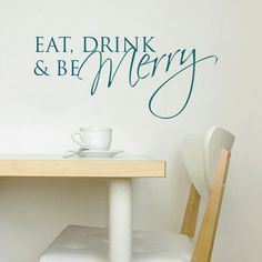 Eat Drink And Be Merry Wall Sticker Quote Mural Decal Lettering Vinyl by Wallboss on Etsy https://www.etsy.com/listing/125538292/eat-drink-and-be-merry-wall-sticker