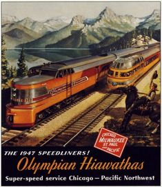 Railroads, Chicago-style, Olympian Hiawathas - Milwaukee Road Ad - 1947 by. Train Posters, Railway Posters, Locomotive, Orient Express Train, Milwaukee Road, Bonde, Travel Ads, Train Art, Train Pictures