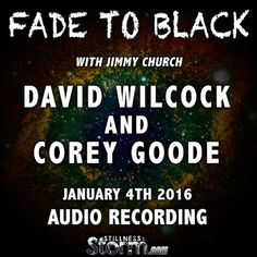David Wilcock and Corey Goode on Fade to Black with Jimmy Church | January 4th 2016 | Stillness in the Storm