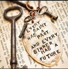 Every saint, every sinner.