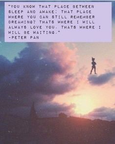 13 Quotes About Growing Up That Will Give You Serious Nostalgia Disney, peter pan, quotes, memories, Peter Pans, Peter Pan Art, Citation Souvenir, Nostalgia Quotes, Disney Movie Quotes, Up Movie Quotes, Movie Quotes About Love, Quotes About Stars, Quotes About Life