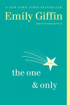The One & Only by Emily Giffin >> contemporary fiction, women's fiction, contemporary romance, must-read books, feel-good books Good Books, Books To Read, My Books, Thing 1, Page Turner, Reading Lists, Reading Books, One And Only