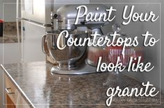 How to paint your laminate counter tops to look like granite... for those ugly countertops!!