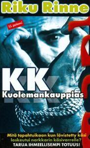 Riku rinne kk-kuolemankauppias ja muut Riku Rinteen kirjat