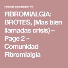FIBROMIALGIA: BROTES, (Mas bien llamadas crisis) – Page 2 – Comunidad Fibromialgia