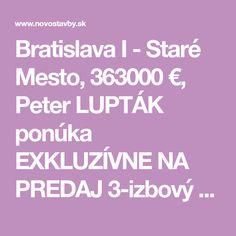 Staré Mesto Bratislava I Bratislava, Mesto, New Homes, Search, Searching