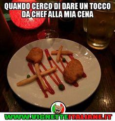 Quando cerco di dare un tocco da chef alla mia cena :D (www.VignetteItaliane.it)